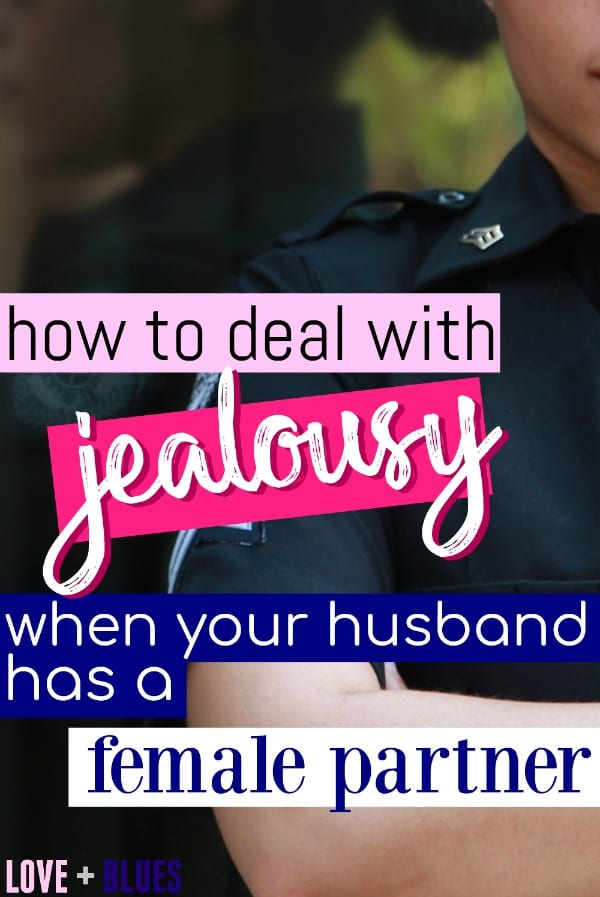 I KNOW I'm not the only police wife who's dealt with jealousy over a female partner/female coworkers in general.. I'm so glad she wrote this. It feels better to know I'm not alone!!