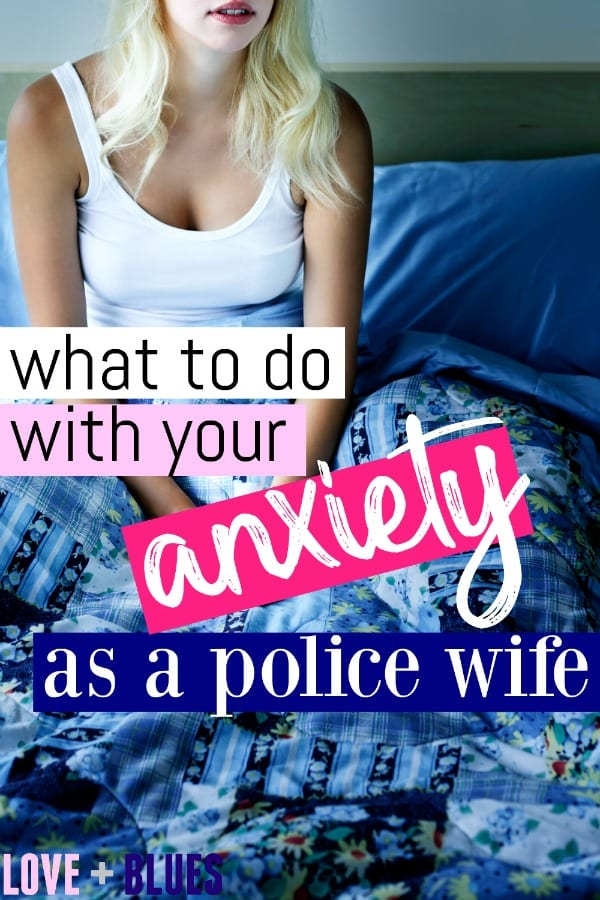 Love this! I definitely have a LOT of anxiety as a police wife - I mean, everything makes me anxious. These are great actionable steps to being better about it haha.
