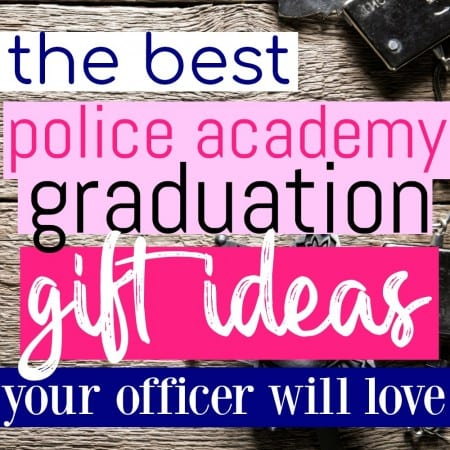 The Best Police Academy Graduation Gifts