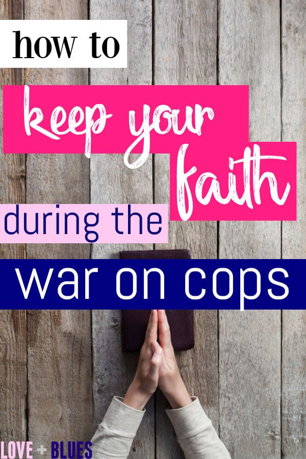 Faith During The War On Cops