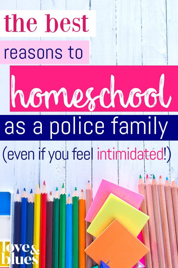Reasons to homeschool as a police family
