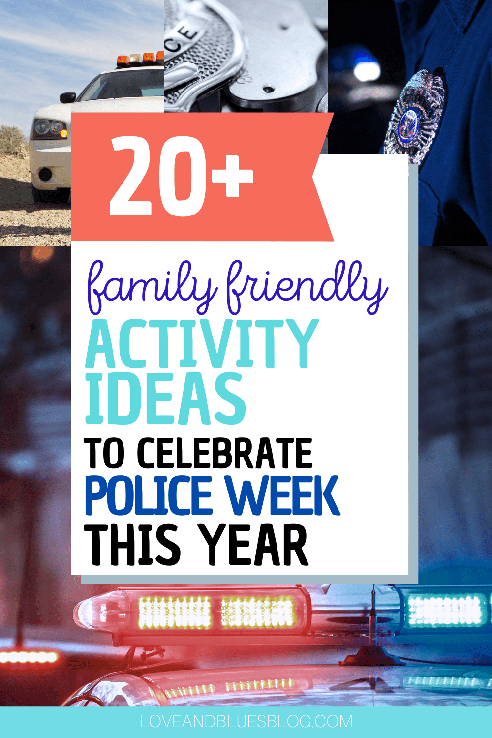 Great ways to celebrate national police week - fun for the whole family!