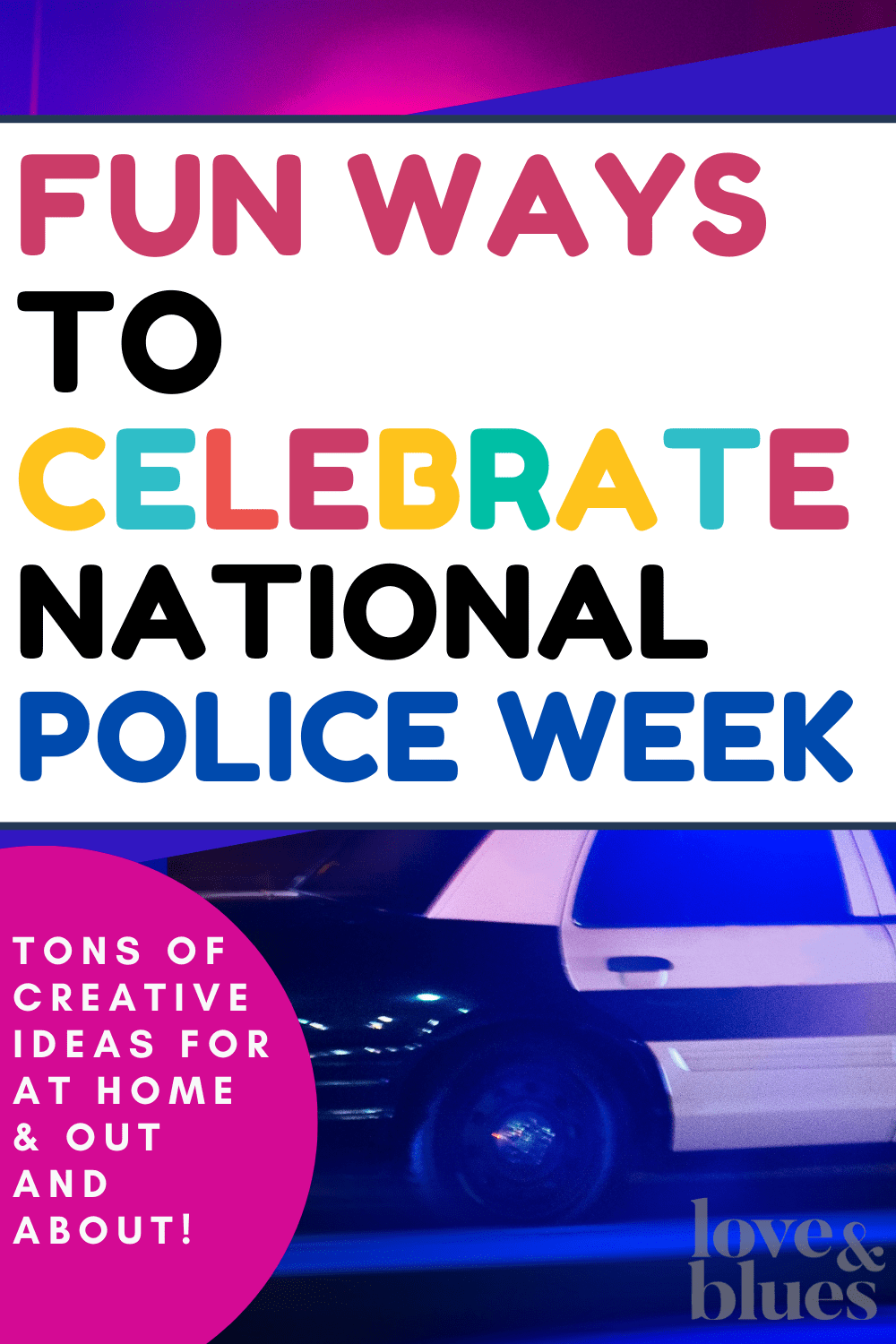 Such fun ideas to celebrate national police week!!